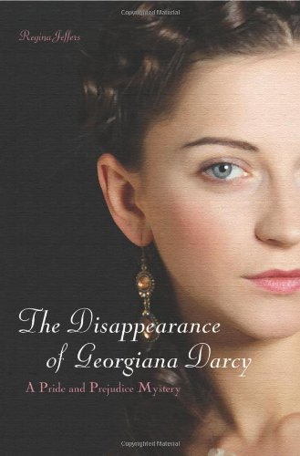 The Disappearance of Georgiana Darcy: A Pride and Prejudice Mystery (Pride and Prejudice Mysteries)