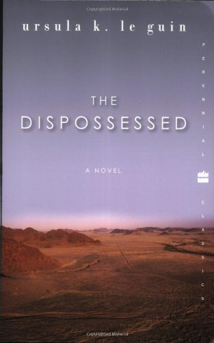 The Dispossessed: A Novel (Perennial Classics)